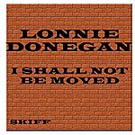 Lonnie Donegan I Shall Not Be Moved