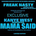 Freak Nasty Mama Said (Kanye West Dedication) (Single)