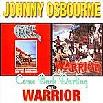 Johnny Osbourne Come Back Darling Meets Warrior