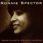 Ronnie Spector Something's Gonna Happen