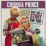 Chonda Pierce Have I Got A Story For You