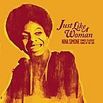 Nina Simone Just Like A Woman: Nina Simone Sings Classic Songs Of The '60s