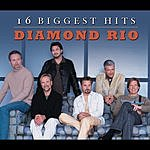 Diamond Rio 16 Biggest Hits