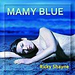 Ricky Shayne Mamy Blue