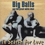 Big Balls In Search For Love