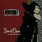Son Of Dave Old Times Were Good Times/So Good, So Wrong