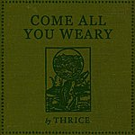 Thrice Come All You Weary (3-Track Maxi-Single)