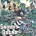 Sammy Dread Road Block