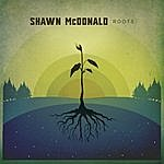 Shawn McDonald Roots