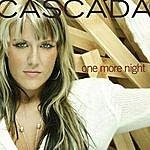 Cascada One More Night (3-Track Maxi-Single)