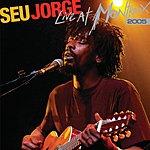 Seu Jorge Live At Montreux 2005