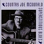 Country Joe McDonald Superstitious Blues