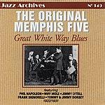 The Original Memphis Five Great White Way Blues: 1922-1931
