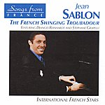 Jean Sablon International French Stars: French Swinging Troubadour
