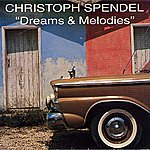 Christoph Spendel Dreams & Melodies