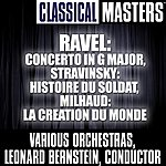 Leonard Bernstein Classical Masters: Concerto in G Major/Histoire Du Soldat/La Creation Du Monde