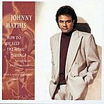 Johnny Mathis How Do You Keep The Music Playing?