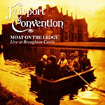 Fairport Convention Moat On The Ledge