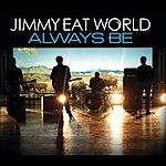 Jimmy Eat World Always Be (4-Track Maxi-Single)