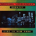 Michal Urbaniak Live In New York