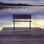 Ken Navarro The Meeting Place