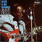 Jimmy Reed Blues Is My Business