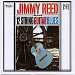 Jimmy Reed Jimmy Reed Plays The Twelve String Guitar Blues