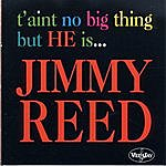 Jimmy Reed T'Aint No Big Thing, But He Is Jimmy Reed