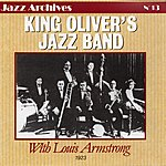 King Oliver King Oliver's Jazz Band: With Louis Armstrong