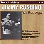 Jimmy Rushing The Band Singer (1929-1940)