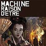 Machine Raison D'etre (2-Track Single)