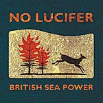 British Sea Power No Lucifer