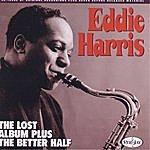 Eddie Harris The Lost Album Plus The Better Half