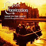 Fairport Convention Moat On The Ledge: Live At Broughton Castle