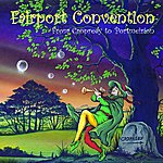 Fairport Convention From Cropredy To Portmeirion (Live)