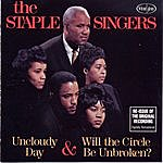 The Staple Singers Uncloudy Day & Will The Circle Be Unbroken?