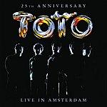 Toto 25th Anniversary: Live In Amsterdam