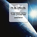 Osiris Oneness With The Universe/Destiny