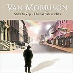 Van Morrison Still On Top: The Greatest Hits