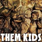 Sam Roberts Them Kids (Single)