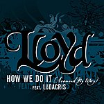 Lloyd How We Do It 'Around My Way' (Single)(Edited)