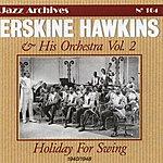Erskine Hawkins Holiday For Swing: 1940-1948, Vol.2