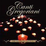 Coro Madrigale Slovenico Gregorian Chants