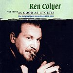 Ken Colyer Just About As Good As It Gets! - The Original Jazz Recordings 1950-1956