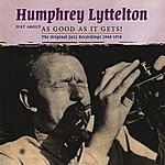 Humphrey Lyttelton Just About As Good As It Gets! - The Original Jazz Recordings 1948-1956