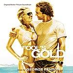 George Fenton Fool's Gold: Original Motion Picture Soundtrack