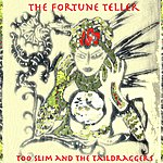 Too Slim & The Taildraggers The Fortune Teller