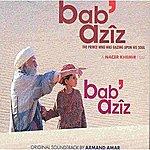 Armand Amar Bab' Azîz: The Prince Who Was Gazing Upon His Soul