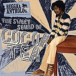 Cocoa-Tea Reggae Anthology: The Sweet Sound Of Cocoa Tea