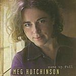 Meg Hutchinson Come Up Full